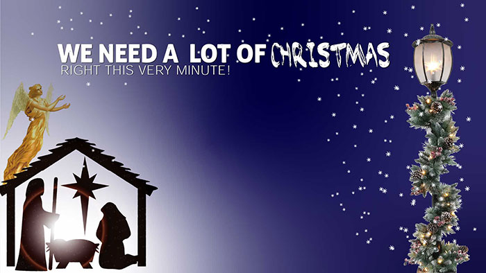 We Need A lot of Christmas